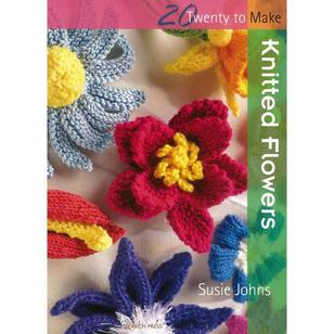 Search Press Twenty To Make: Knitted Flowers