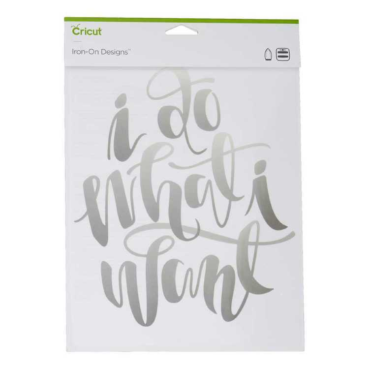 Cricut Iron-On Do What I Want Designs