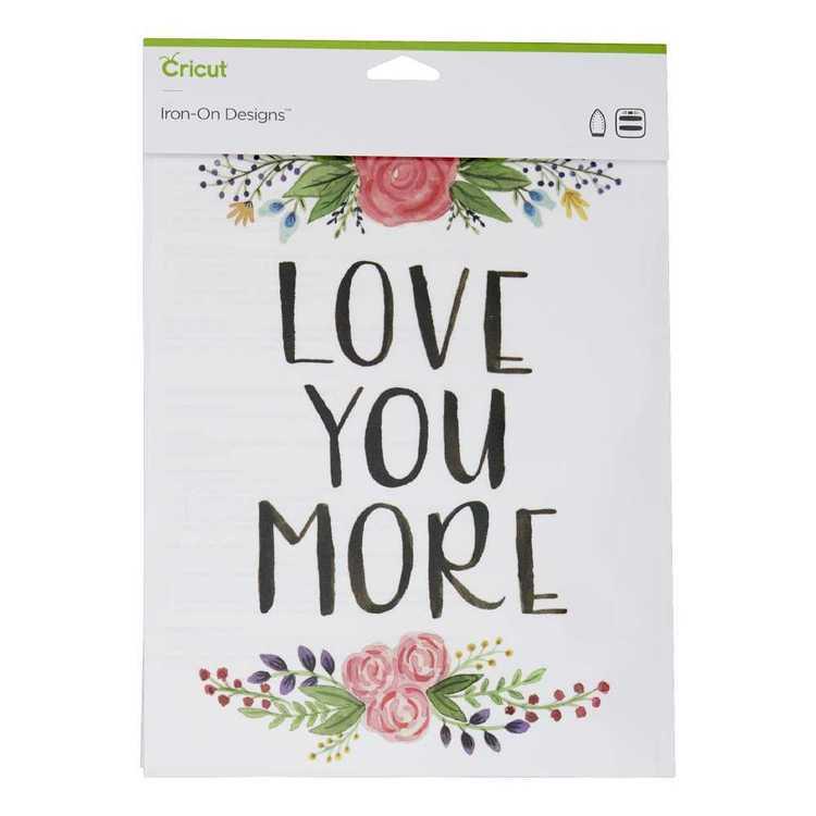 Cricut Iron-On Love You More Designs