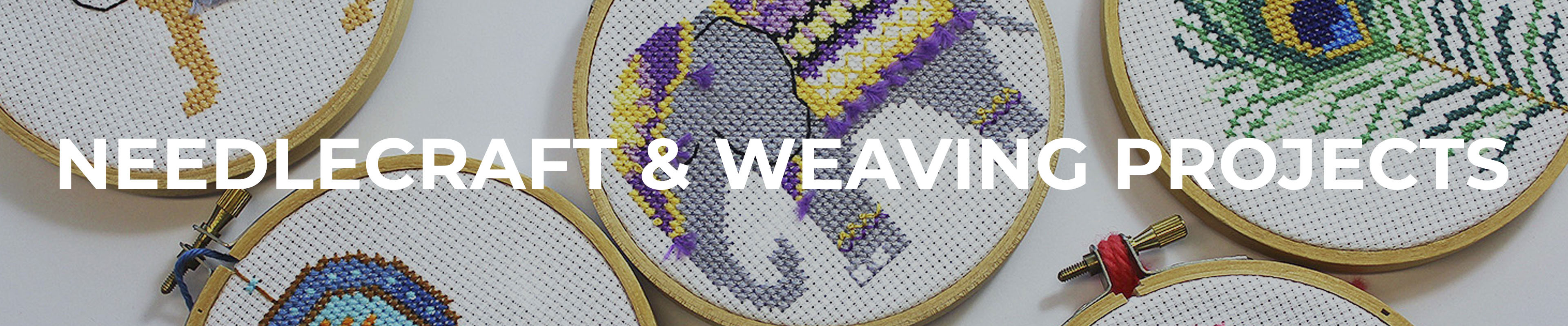 Needlecraft & Weaving Projects