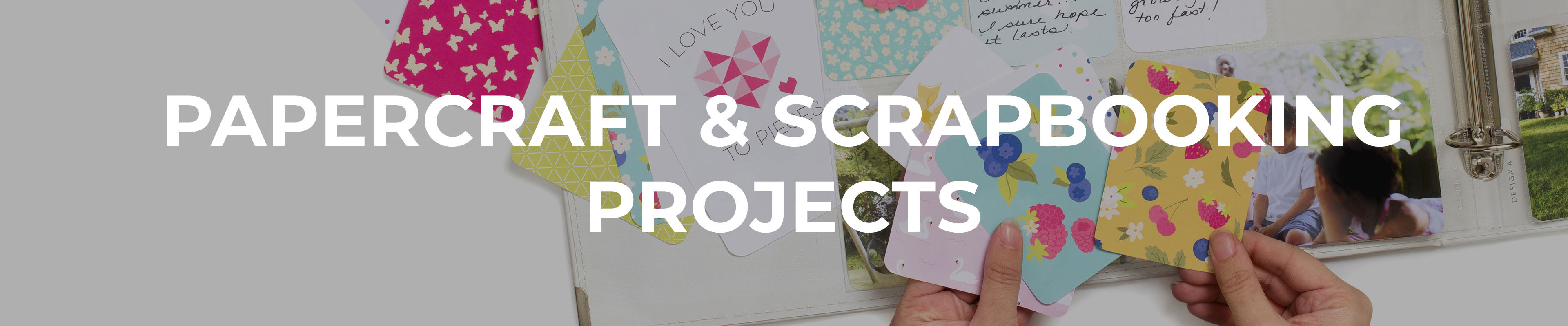 Papercraft & Scrapbooking Projects