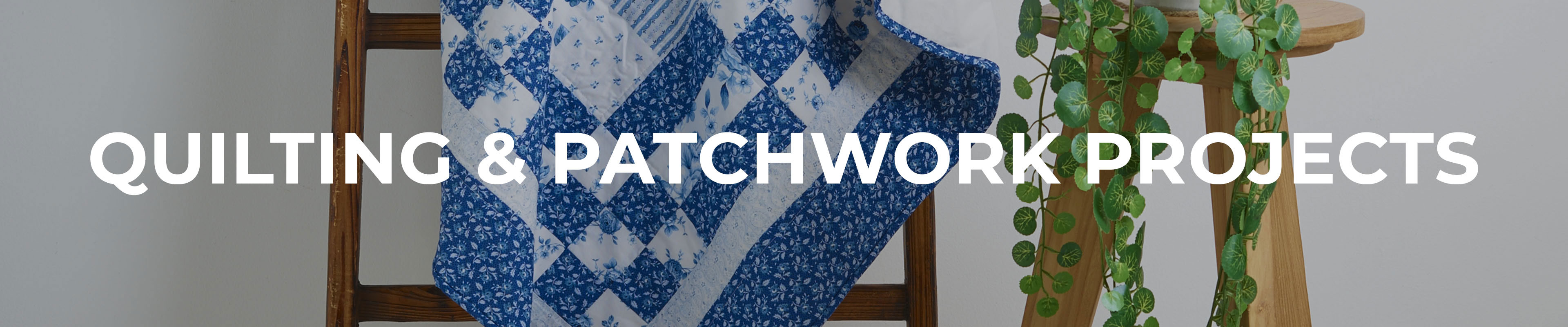 Quilting & Patchwork Projects